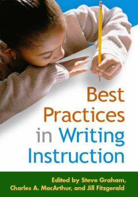 Best Practices in Writing Instruction 9781593854324