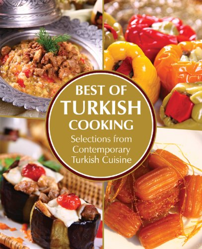 Best of Turkish Cooking: Selections from Contemporary Turkish Cousine 9781597842099