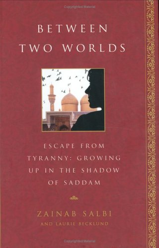 Between Two Worlds: Escape from Tyranny: Growing Up in the Shadow of Saddam 9781592401567