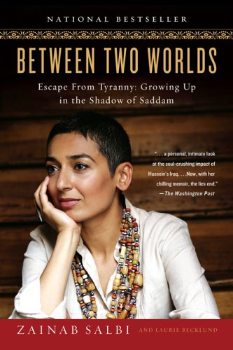 Between Two Worlds: Escape from Tyranny: Growing Up in the Shadow of Saddam 9781592402441
