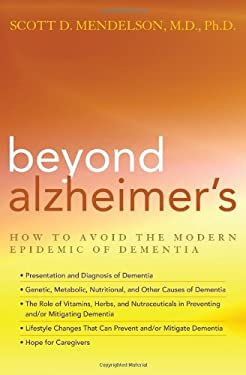 Beyond Alzheimer's: How to Avoid the Modern Epidemic of Dementia 9781590771570
