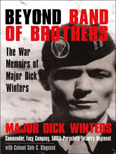 Beyond Band of Brothers: The War Memoirs of Major Dick Winters 9781594132360