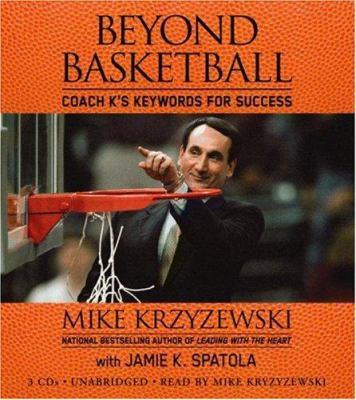 Beyond Basketball: Coach K's Keywords for Success 9781594837609