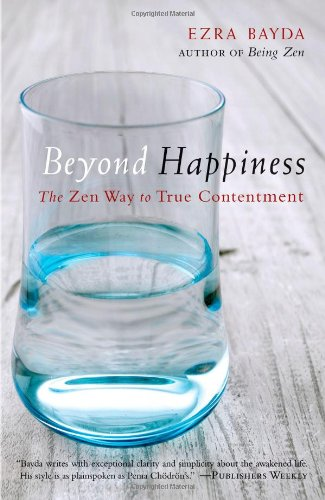 Beyond Happiness: The Zen Way to True Contentment 9781590309216