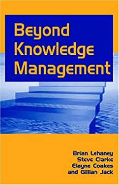 Beyond Knowledge Management 9781591401803