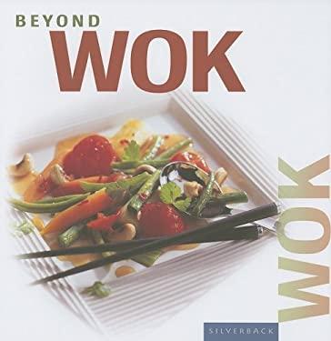 Beyond Wok 9781596370241