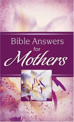 Bible Answers for Mothers 9781597899444