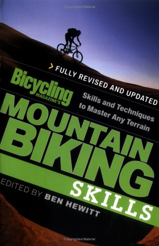Bicycling Magazine's Mountain Biking Skills: Skills and Techniques to Master Any Terrain 9781594862991