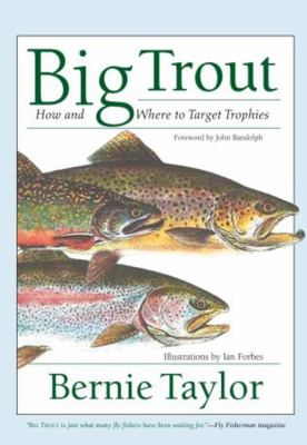 Big Trout: How and Where to Target Trophies 9781592282807