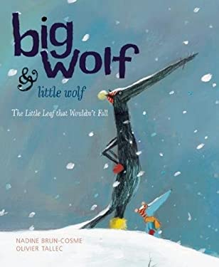 Big Wolf & Little Wolf: The Little Leaf That Wouldn't Fall 9781592700882