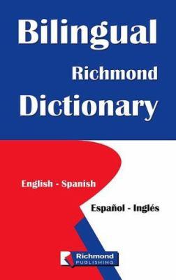 Bilingual Richmond Dictionary: English/Spanish-Espanol/Ingles