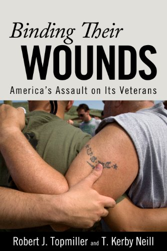 Binding Their Wounds: America's Assault on Its Veterans 9781594515729