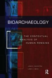 Bioarchaeology: The Contextual Analysis of Human Remains 7346969