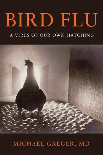 Bird Flu: A Virus of Our Own Hatching 9781590560983