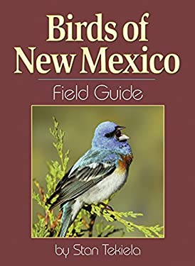 Birds of New Mexico Field Guide 9781591930204