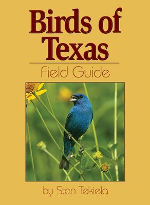 Birds of Texas Field Guide 9781591930457