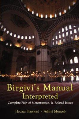 Birgivi's Manual Interpreted: Complete Fiqh of Menstruation & Related Issues 9781590080467