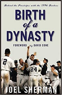 Birth of a Dynasty: Behind the Pinstripes with the 1996 Yankees 9781594862441