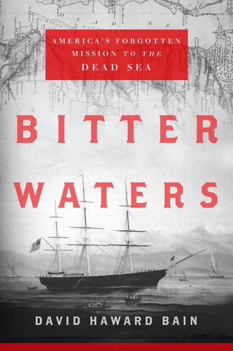 Bitter Waters: America's Forgotten Naval Mission to the Dead Sea 9781590203521
