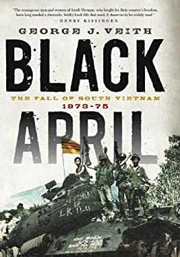 Black April: The Fall of South Vietnam, 1973-1975 9781594035722