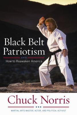 Black Belt Patriotism: How to Reawaken America 9781596985582