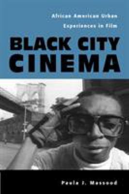 Black City Cinema: African American Urban Experiences in Film 9781592130030