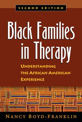 Black Families in Therapy, Second Edition: Understanding the African American Experience 9781593853464