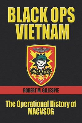 Black Ops, Vietnam: An Operational History of MACVSOG 9781591143215