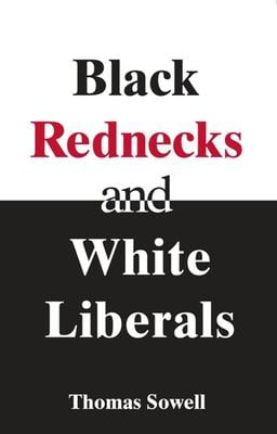 Black Rednecks and White Liberals 9781594031434