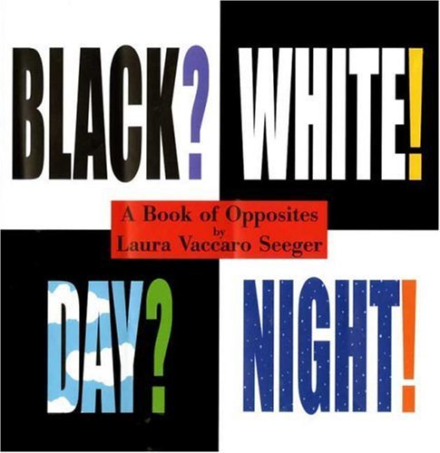 Black? White! Day? Night!: A Book of Opposites 9781596431850