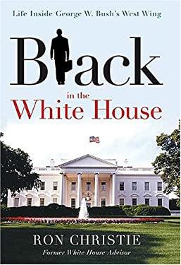 Black in the White House: Life Inside George W. Bush's West Wing 9781595550392