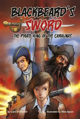 Blackbeard's Sword: The Pirate King of the Carolinas 9781598894042
