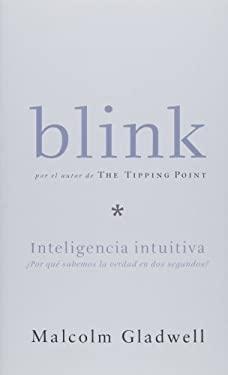 Blink: Inteligencia Intuitiva 9781598200874