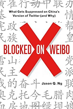 Blocked on Weibo: What's Not Allowed on China's Version of Twitter 9781595588715