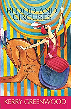 Blood and Circuses: A Phryne Mystery 9781590582350