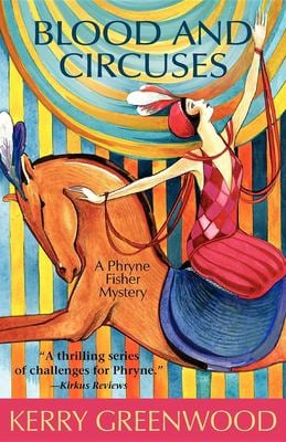 Blood and Circuses: A Phryne Fisher Mystery 9781590582428
