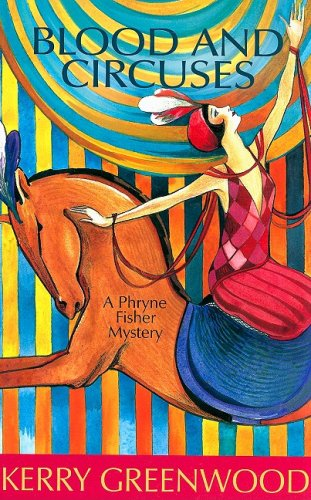 Blood and Circuses: A Phryne Fisher Mystery 9781590585207