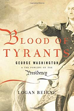 Blood of Tyrants: Washington's War 9781594036408