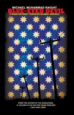 Blue-Eyed Devil: A Road Odyssey Through Islamic America 9781593762407