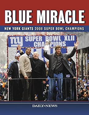 Blue Miracle: New York Giants 2008 Super Bowl Champions 9781596703070