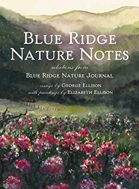 Blue Ridge Nature Notes: Selections from Blue Ridge Nature Journal 9781596293311