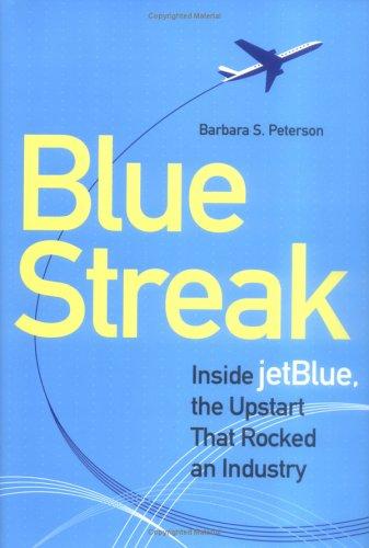 blue streak: inside the airline jetblue essay [news] blue streak: inside jetblue, the upstart that rocked an industry by barbara s peterson complete 6 slides mujefupa [most wished] blue streak: inside jetblue .