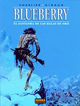 Blueberry: El Fantasma Balas de Oro: Blueberry: The Ghost with the Gold Bullets 9781594970825
