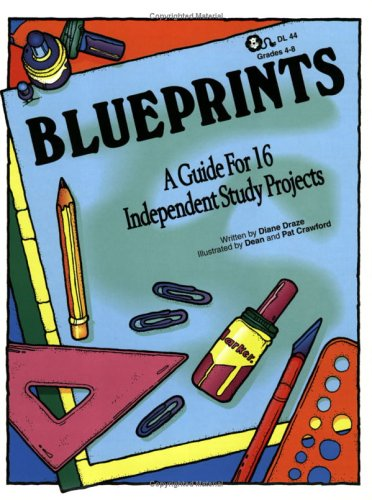 Blueprints: A Guide for 16 Independent Study Projects 9781593630553