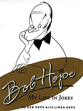 Bob Hope My Life in Jokes 9781594130175