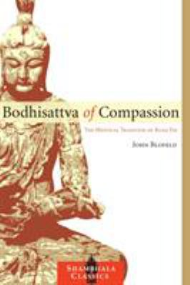 Bodhisattva of Compassion: The Mystical Tradition of Kuan Yin 9781590307359