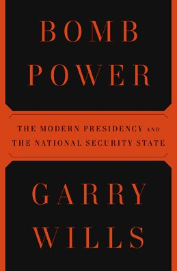 Bomb Power: The Modern Presidency and the National Security State 9781594202407
