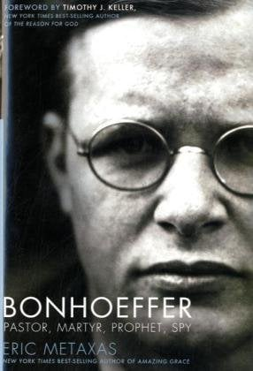 Bonhoeffer: Pastor, Martyr, Prophet, Spy: A Righteous Gentile vs. the Third Reich 9781595551382