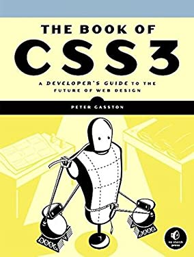 The Book of CSS3: A Developer's Guide to the Future of Web Design 9781593272869
