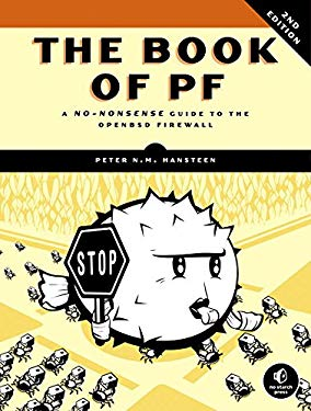 The Book of PF: A No-Nonsense Guide to the OpenBSD Firewall 9781593272746